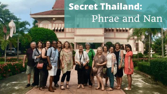 Secret Thailand Phrae and Nan - The Thoughtful Travel Podcast Episode 111