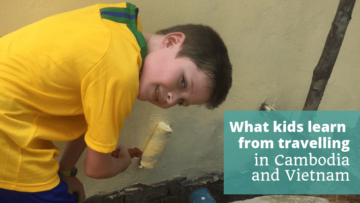 What kids learn from traveling - Cambodia and Vietnam with Hands On Journeys