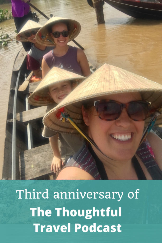 Third Anniversary of The Thoughtful Travel Podcast