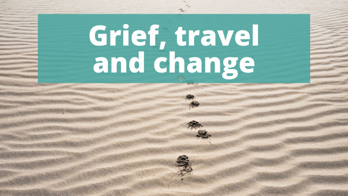 Grief, Travel and Change - The Thoughtful Travel Podcast Episode 144