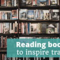 Reading books to inspire travel - The Thoughtful Travel Podcast Episode 153