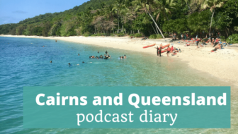 Cairns and Queensland Podcast Diary - The Thoughtful Travel Podcast Episode 160